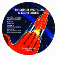 Front View : Tagwell Woods / Castel / Mihail P / Holovr - THROUGH WORLDS & CENTURIES - Distant Worlds / DWT 008