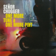 Front View : Senor Chugger - ONE MORE TUNE & ONE MORE PINT - Moustache / MST043
