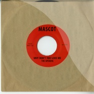 Front View : Spiders - WHY DON T YOU LOVE ME / HITCH HIKE (7 INCH) - Mascot / mascot0 / m112