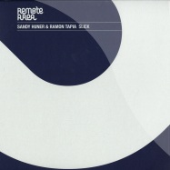 Front View : Sandy Huner & Ramon Tapia - SLICK - Remote Area / remote038