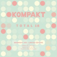 Front View : Various Artists - TOTAL 18 (VINYL 2X12 INCH + 10 INCH + DL CODE) - Kompakt / Kompakt 390 LIM