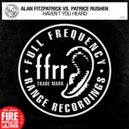 Front View : Alan Fitzpatrick vs. Patrice Rushen - HAVENT YOU HEARD (FULLY CHARGED MIX) - FFRR / 0190295262204