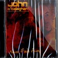 Front View : John O Callaghan - NEVER FADE AWAY (CD) - Armada / ARMA198