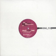 Front View : Thomas Lauren / Einmusik / Koning & Schultz - WASTE NO TIME - King Fu / kingfu007