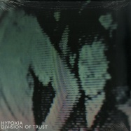 Front View : Hypoxia - DIVISION OF TRUST - Make Noise Records / MNR008