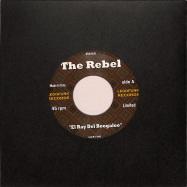 Front View : The Rebel & Pablo Ruiz - El Ray / Que Se Sepa - EL RAY / QUE SE SEPA (BLACK VINYL) (7 INCH) - Legofunk Records / LGF706