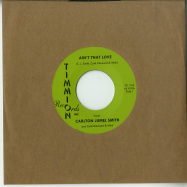 Front View : Carlton Jumel Smith ft. Cold Diamond & Mink - AINT THAT LOVE 7 INCH) - Timmion / TR742