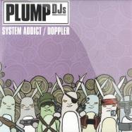 Front View : Plump DJs - SYSTEM ADDICT / DOPPLER - Fingerlickin / FLR083