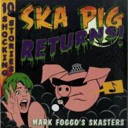 Front View : Mark Foggos Skasters - SKA PIG RETURNS! (LP) - Jump Up Records / JUMPLP144 / 00135577