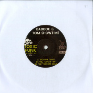 Front View : Badboe & Tom Showtime - TOXIC FUNK VOL.1 (7 INCH) - Breakbeat Paradise / bbp165