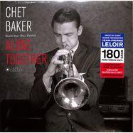Front View : Chet Baker - ALONE TOGETHER (180G LP) - Jazz Images / 1083074EL1