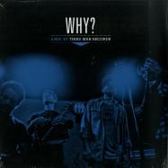 Front View : Why? - LIVE AT THIRD MAN RECORDS (LP) - Third Man Records / TMR-438 / 05171271