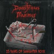Front View : Disastrus Murmur - 25 YEARS OF SLAGHTER ROCK (LP) - Metal Bastard / MB101 / 86598101
