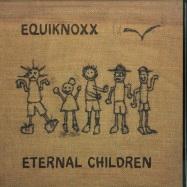 Front View : Equiknoxx - ETERNAL CHILDREN (2X12 INCH) - Equiknoxx Music / EM09