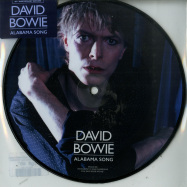 Front View : David Bowie - ALABAMA SONG (LTD 40TH ANNIVERSARY PIC 7 INCH) - Parlophone / 9029535628