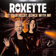 Front View : Roxette - LET YOUR HEART DANCE WITH ME (LTD WHITE 7 INCH) - Warner / 505419708028