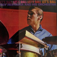 Front View : Joey Pastrana & His Orchestra - LETS BALL - Get On Down / GET59004LP
