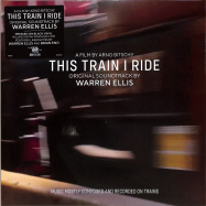 Front View : Warren Ellis - THIS TRAIN I RIDE O.S.T. (LP + MP3) - Invada Records / INV230LP / 39148161
