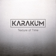 Front View : Karakum - TEXTURE OF TIME - Nown / NOWN005