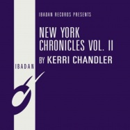 Front View : Kerri Chandler - NEW YORK CHRONICLES VOL. II - Ibadan / IRC138