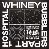 Front View : Whiney - BUBBLERS PART ONE - Hospital / NHS390EP