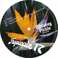 Front View : DJ Rocca - TROPICALE 17 - Whiskey Pickle / WPW008