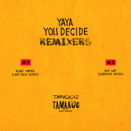 Front View : Yaya - YOU DECIDE LP (THE REMIXES) - Tamango Records / TMNG012