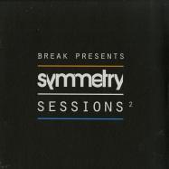 Front View : Break - SYMMETRY SESSIONS 2 - Symmetry / SYMM021