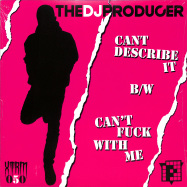Front View : The DJ Producer - CANT DESCRIBE IT (FINALLY) / CANT FUCK WITH ME (10 INCH) - PRSPCT XTRM / PRSPCTXTRM050