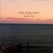 Front View : Sheli & Her Ghost - SUNDAY TRAP - Feines Tier / FT023