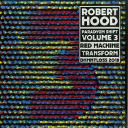 Front View : Robert Hood - PARADYGM SHIFT VOL.3 - Dekmantel / DKMNTL 055