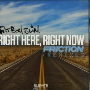 Front View : Fatboy Slim - RIGHT HERE RIGHT NOW - DJ FRICTION REMIXES - Elevate Records / ELA018