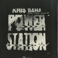 Front View : Kris Baha - MIND YOUR HEAD EP (2019 REPRESS) - Power Station / PS002