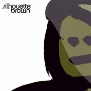 SILHOUETTE BROWN (LP)