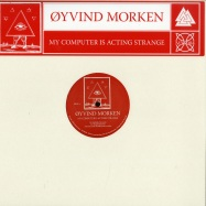 Front View : Oyvind Morken - My COMPUTER IS ACTING STRANGE - Mysticisms / MYS004