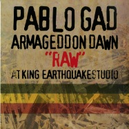 Front View : Pablo Gad - ARMAGEDDON DAWN RAW AT KING EARTHQUAKE STUDIO (LP) - King Earthquake / KELP008