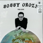 Front View : Bobby Oroza - THIS LOVE (LP) - Big Crown / BCR069LP