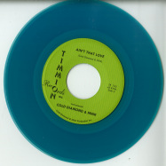 Front View : Carlton Jumel Smith ft. Cold Diamond & Mink - AINT THAT LOVE (GREEN 7 INCH) - Timmion / TR742C
