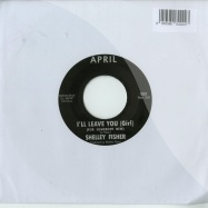 I LL LEAVE YOU GIRL (7 INCH)
