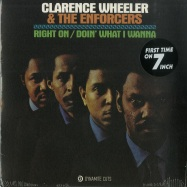 Front View : Clarence Wheeler & The Enforcers - RIGHT ON / DOIN WHAT I WANNA (7 INCH) - Dynamite Cuts / DYNAM7018
