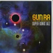 Front View : Sun Ra - SUPER-SONIC JAZZ (180G LP) - Not Now Music / CATLP156 / 8997914
