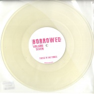 Front View : Da Sunlounge & Inland Knights - BORROWED VOL.7 (CLEAR 10 INCH VINYL) - Borrowed / Borrow07