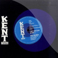 Front View : Willie Bollinger / Willie Walker - I WON T HAVE TO CRY (7 INCH) - Kent Dance / city018