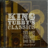 KING TUBBYS CLASSICS - THE LOST MIDNIGHT ROCK DUBS - CHAPTER 3 (CD)