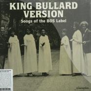 KING BULLARD VERSION - SONGS OF THE BOS LABEL(LP)