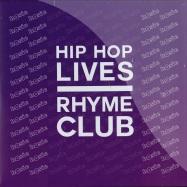 HIP HOP LIVES / RHYME CLUB (COLOURED 7 INCH)