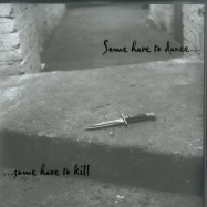 Front View : Various Artists - SOME HAVE TO DANCE...SOME HAVE TO KILL (LP) - Mecanica / MEC027