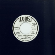 Front View : Freddie Chavez / Dave Newman - THEY LL NEVER KNOW WHY / MAKE UP YOUR MIND (7 INCH) - Outta Sight / OSV178