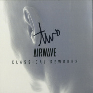 Front View : Airwave - CLASSICAL REWORKS (CD) - BONZAI CLASSICS  / BCD2019002