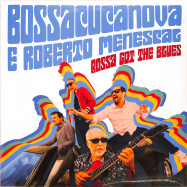 Front View : Bossacucanova & Roberto Menescal - BOSSA GOT THE BLUES (LP) - Polysom / 334241